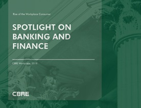 Banking and Finance - CBRE Workplace's 'Rise of the Workplace Consumer'