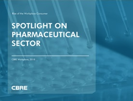 Pharmaceutical Sector - CBRE Workplace's 'Rise of the Workplace Consumer'